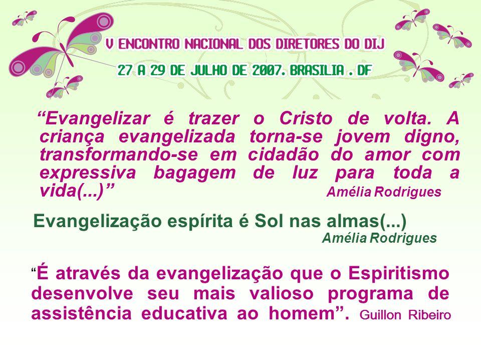 Evangelização espírita é Sol nas almas(...) Amélia Rodrigues