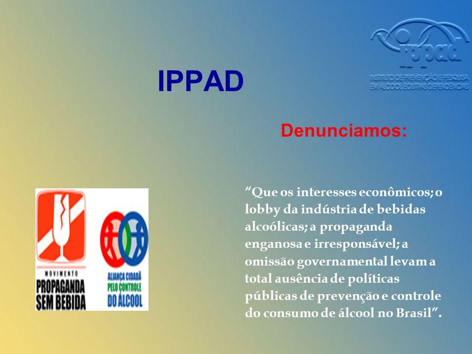 IPPAD Denunciamos: Que os interesses econômicos; o
