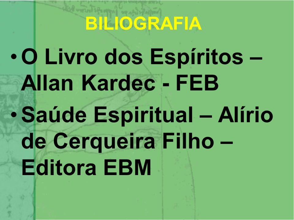 O Livro dos Espíritos – Allan Kardec - FEB