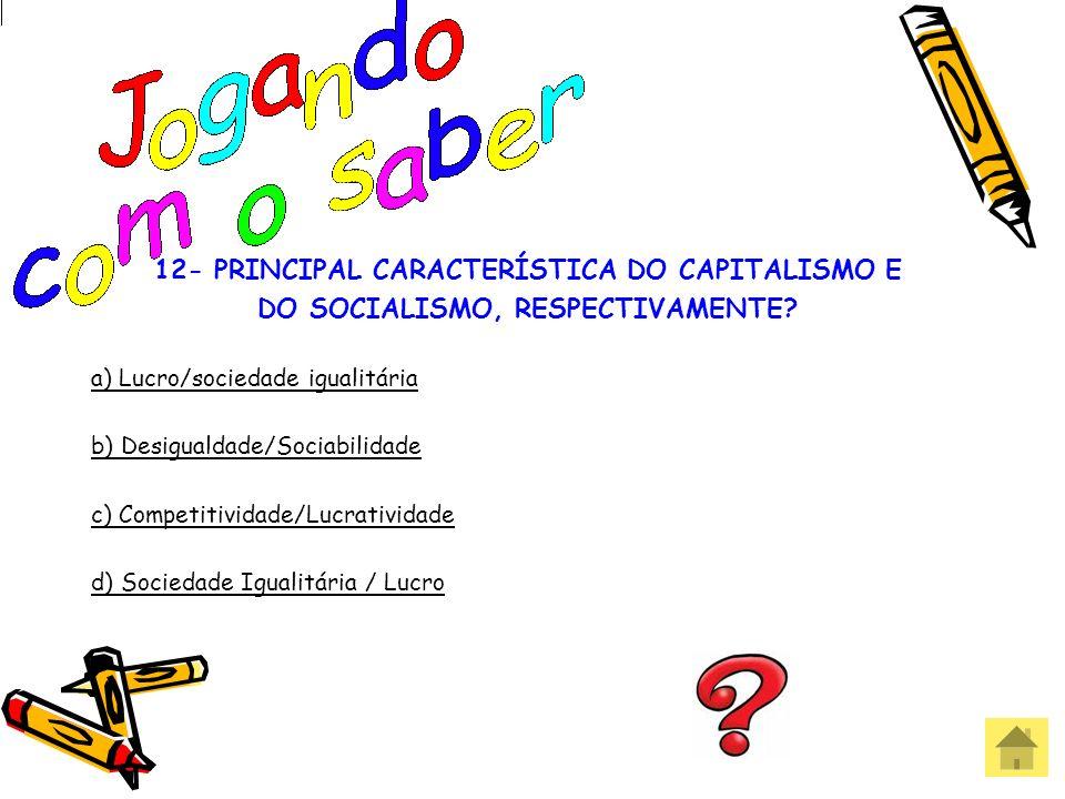 12- PRINCIPAL CARACTERÍSTICA DO CAPITALISMO E