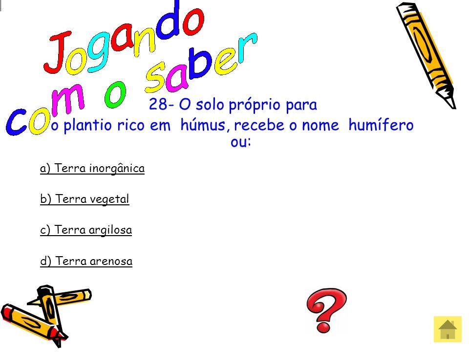 o plantio rico em húmus, recebe o nome humífero ou: