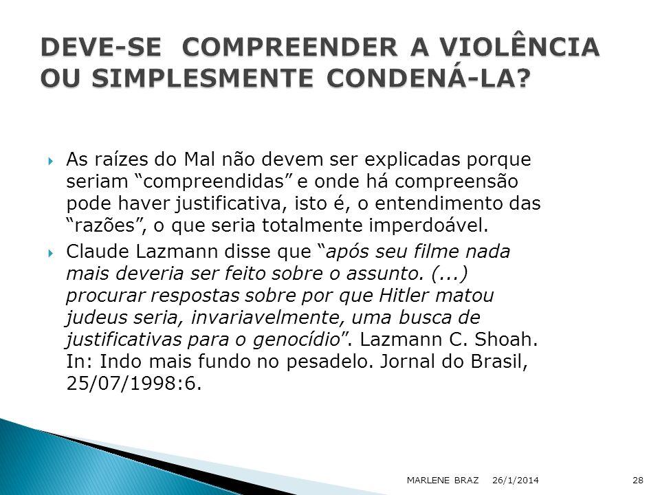 DEVE-SE COMPREENDER A VIOLÊNCIA OU SIMPLESMENTE CONDENÁ-LA