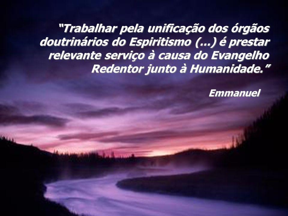 Trabalhar pela unificação dos órgãos doutrinários do Espiritismo (