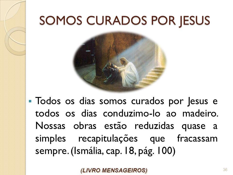 SOMOS CURADOS POR JESUS