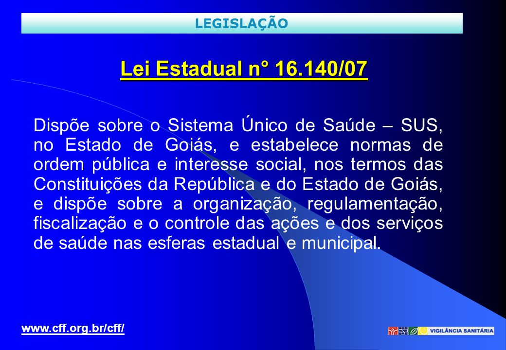 LEGISLAÇÃO Lei Estadual n° 16.140/07.