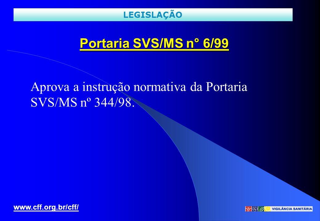 Aprova a instrução normativa da Portaria SVS/MS nº 344/98.