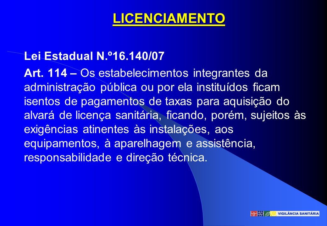 LICENCIAMENTO Lei Estadual N.º16.140/07