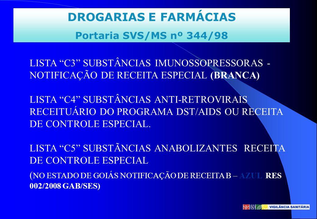 DROGARIAS E FARMÁCIAS Portaria SVS/MS nº 344/98.