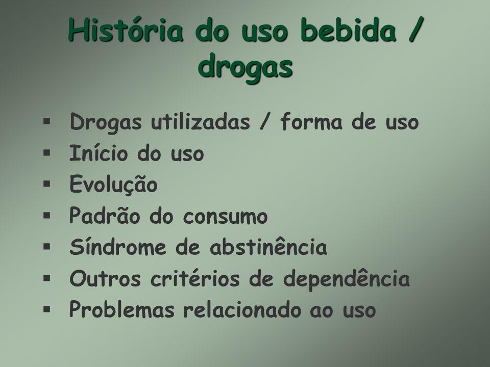 História do uso bebida / drogas