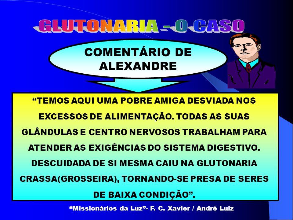 GLUTONARIA - O CASO COMENTÁRIO DE ALEXANDRE