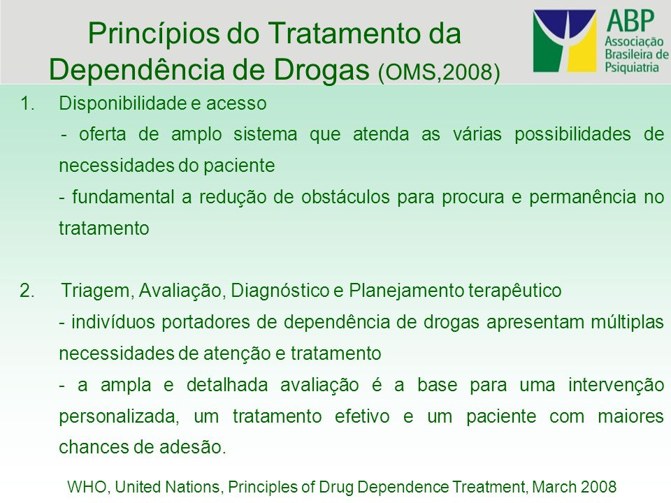 Princípios do Tratamento da Dependência de Drogas (OMS,2008)
