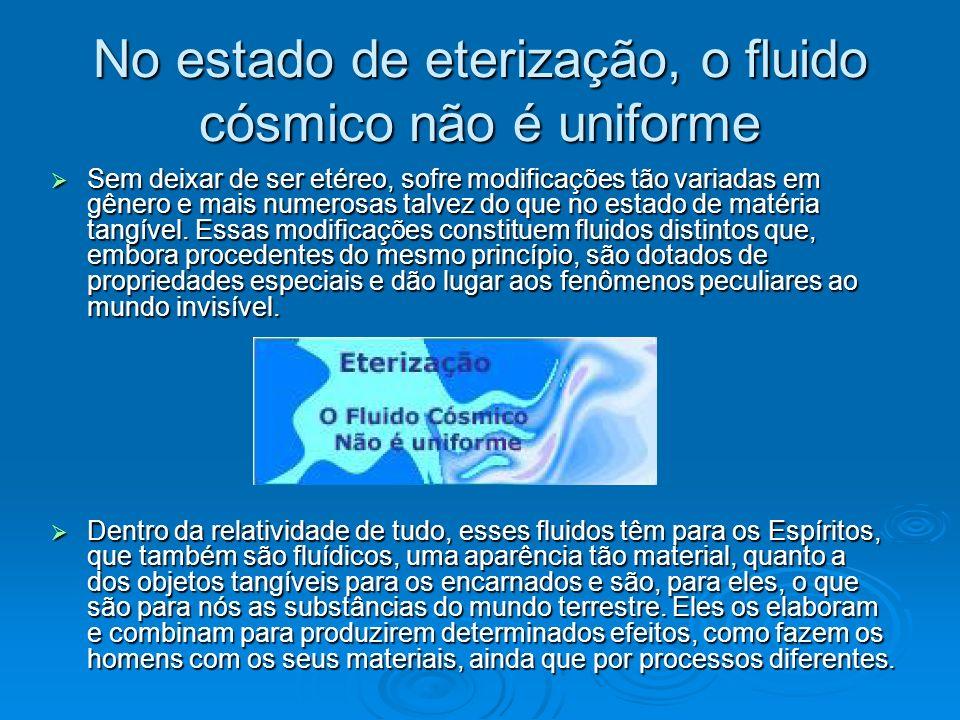 No estado de eterização, o fluido cósmico não é uniforme