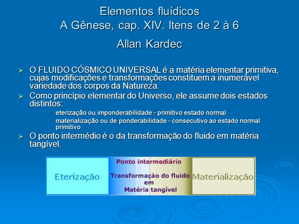 Elementos fluídicos A Gênese, cap. XIV. Itens de 2 à 6 Allan Kardec
