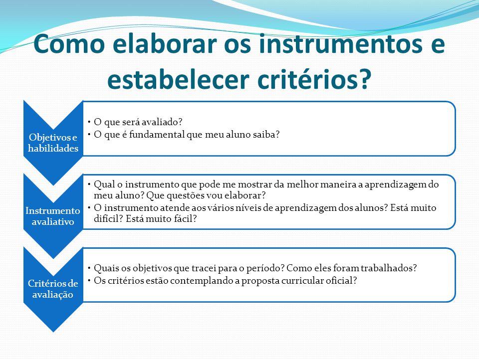 Como elaborar os instrumentos e estabelecer critérios
