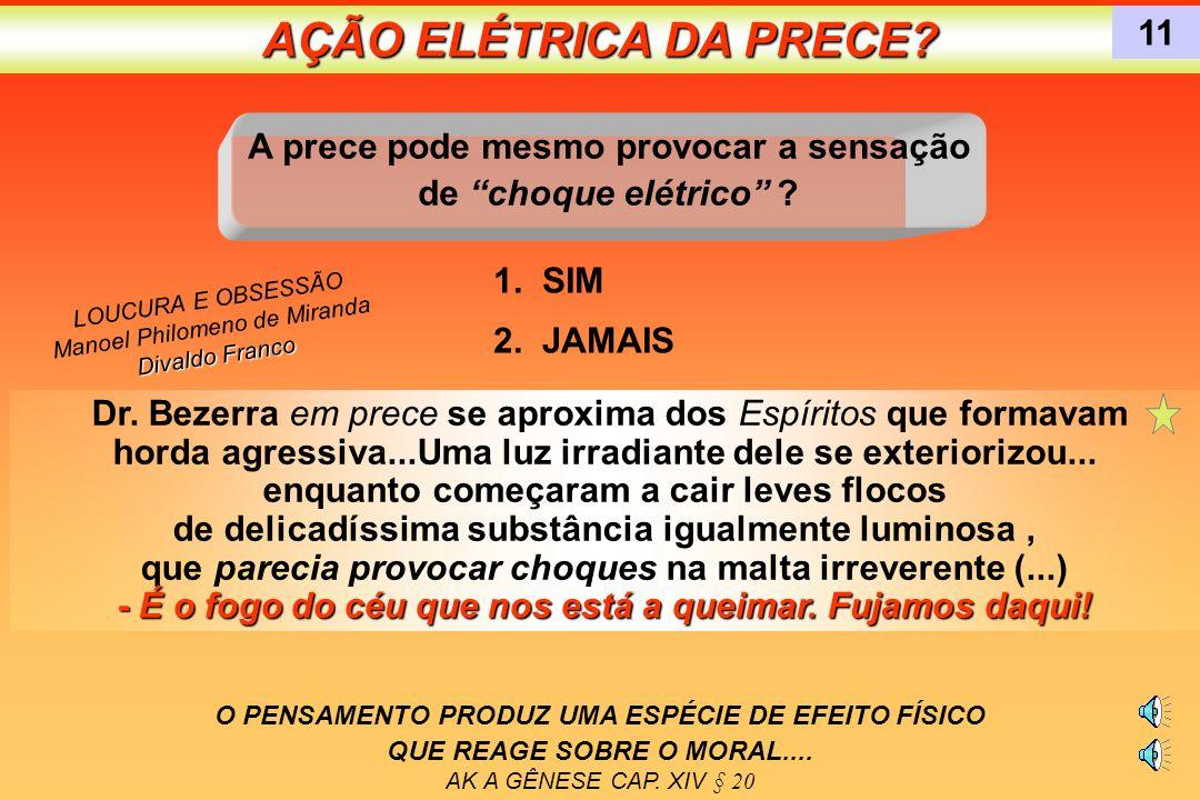 A prece pode mesmo provocar a sensação de choque elétrico