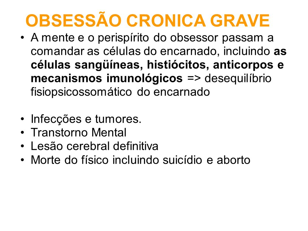OBSESSÃO CRONICA GRAVE