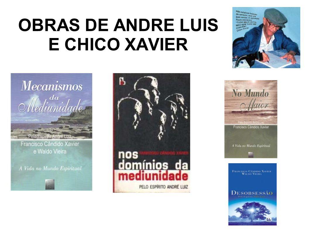 OBRAS DE ANDRE LUIS E CHICO XAVIER