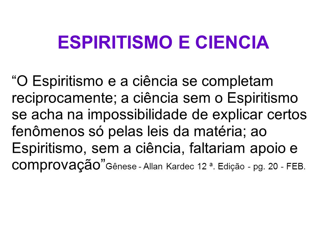 ESPIRITISMO E CIENCIA