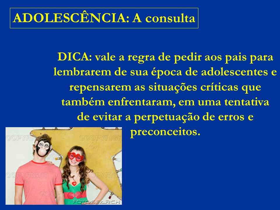 ADOLESCÊNCIA: A consulta
