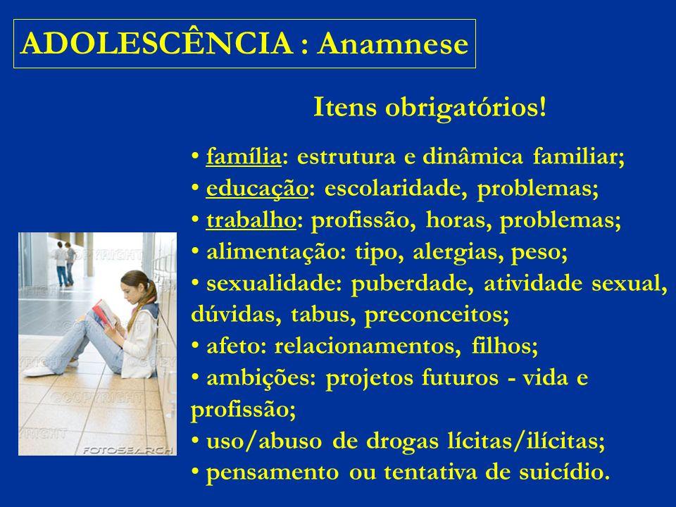 ADOLESCÊNCIA : Anamnese