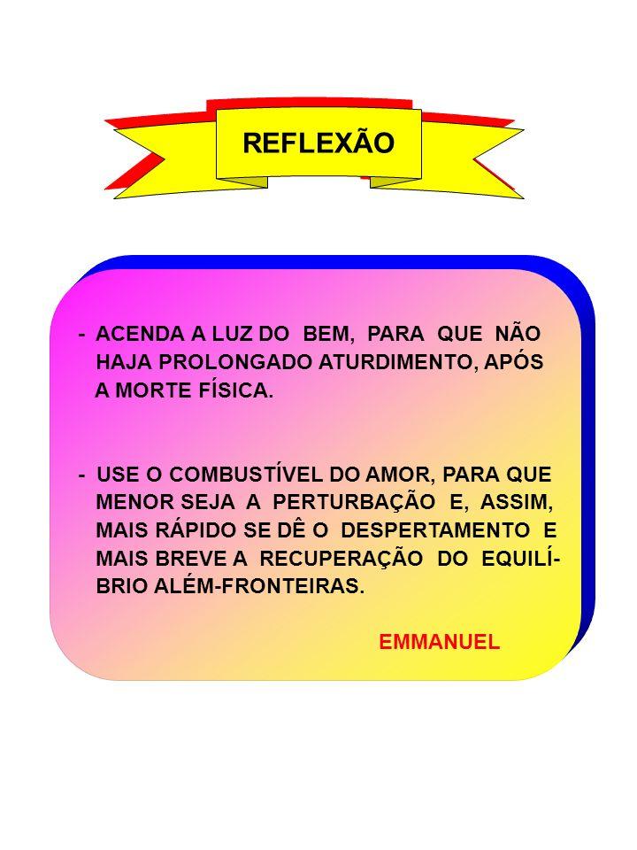 REFLEXÃO - ACENDA A LUZ DO BEM, PARA QUE NÃO
