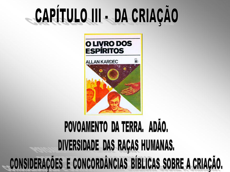 CAPÍTULO III - DA CRIAÇÃO