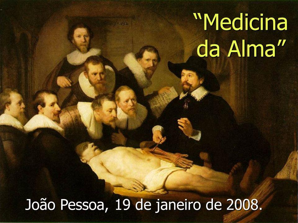 Medicina da Alma João Pessoa, 19 de janeiro de 2008.