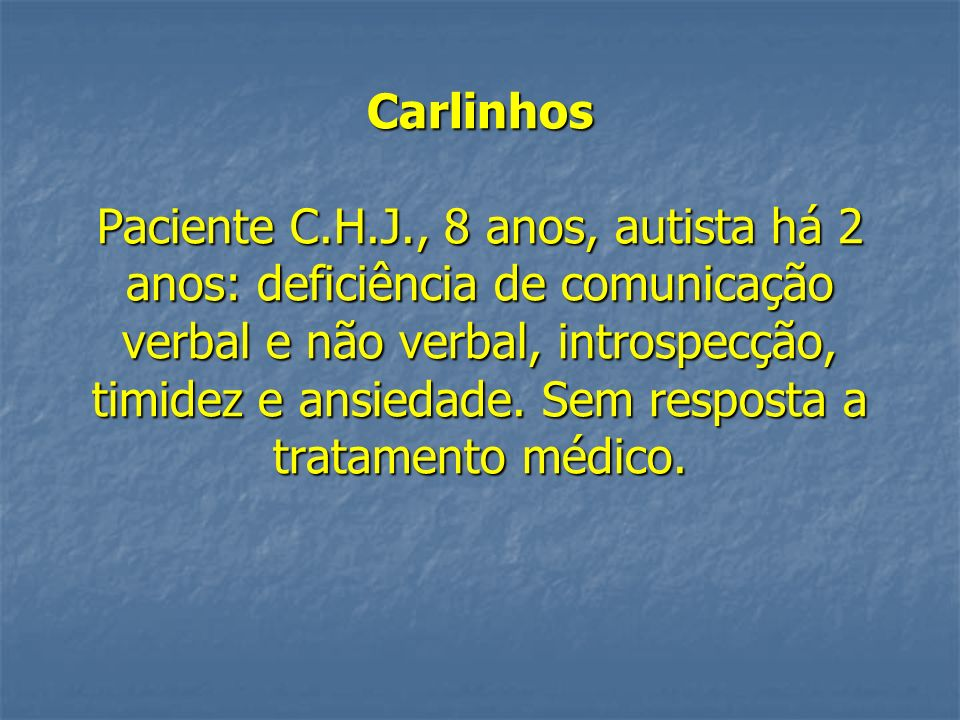 Carlinhos Paciente C. H. J