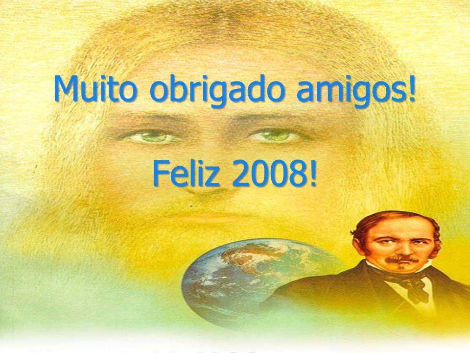 Muito obrigado amigos! Feliz 2008!
