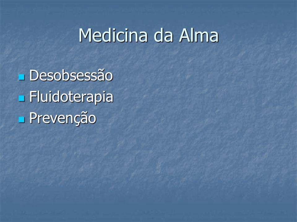 Medicina da Alma Desobsessão Fluidoterapia Prevenção