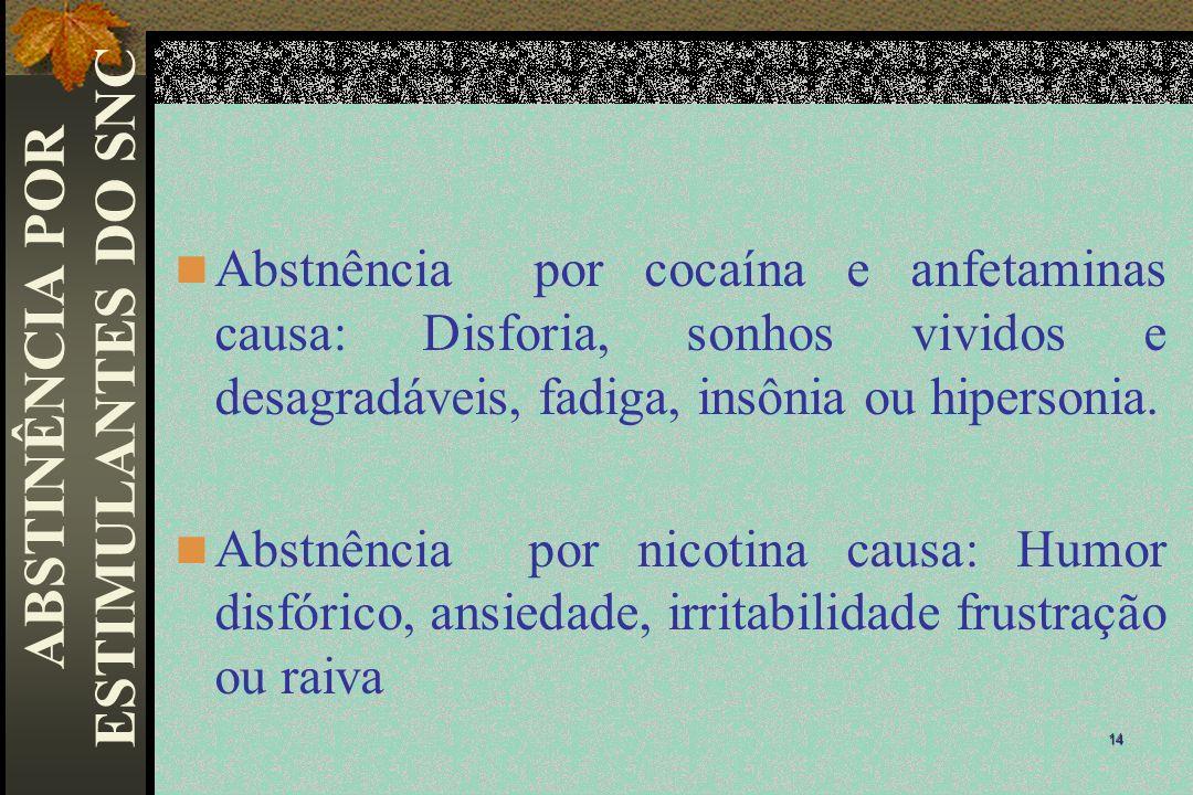 ABSTINÊNCIA POR ESTIMULANTES DO SNC