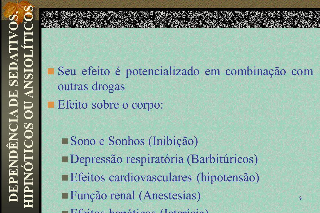 DEPENDÊNCIA DE SEDATIVOS, HIPINÓTICOS OU ANSIOLÍTICOS