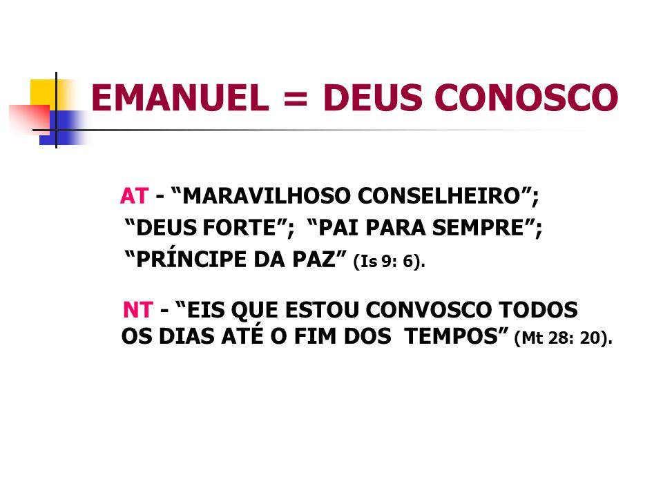 EMANUEL = DEUS CONOSCO AT - MARAVILHOSO CONSELHEIRO ;