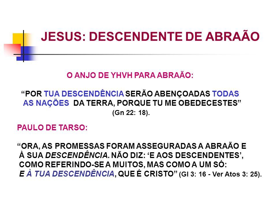 JESUS: DESCENDENTE DE ABRAÃO