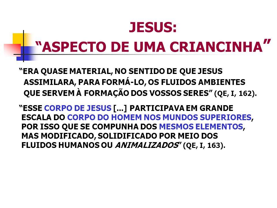 JESUS: ASPECTO DE UMA CRIANCINHA