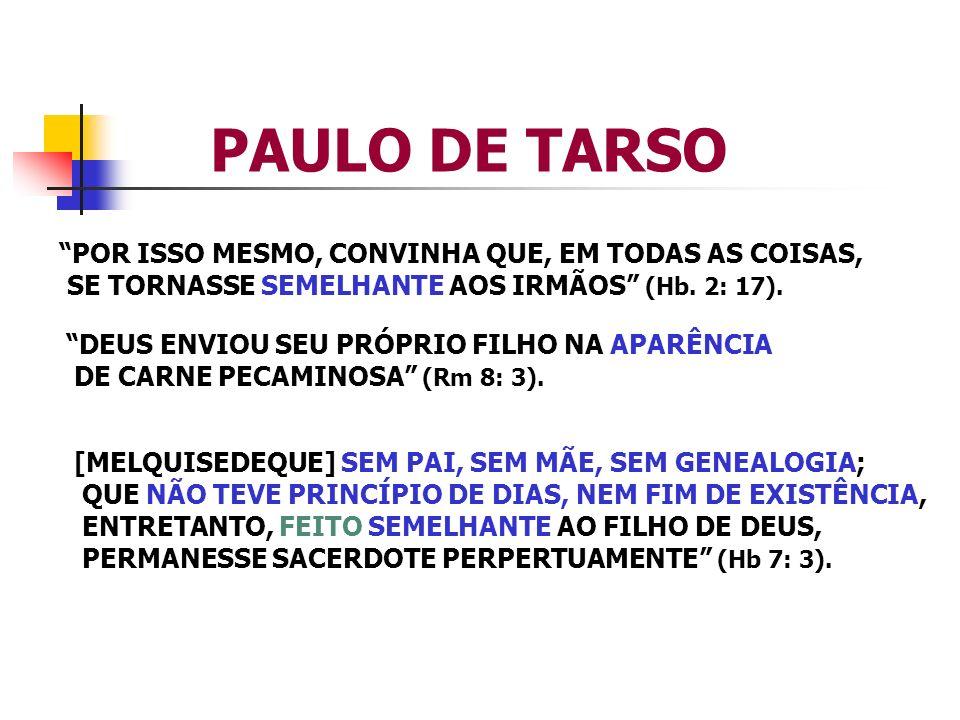 PAULO DE TARSO POR ISSO MESMO, CONVINHA QUE, EM TODAS AS COISAS,