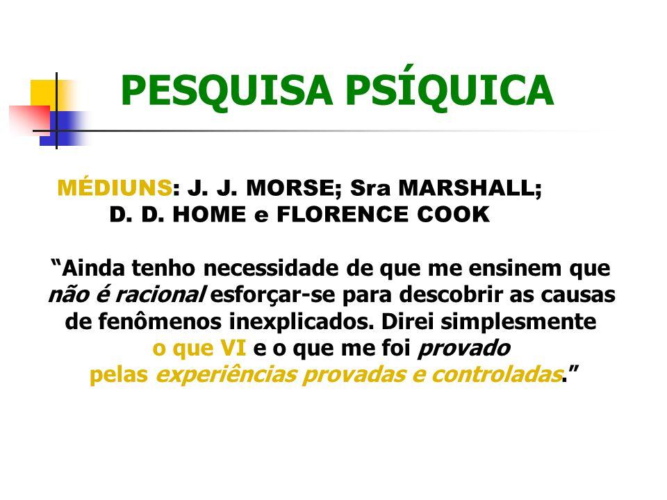 PESQUISA PSÍQUICA MÉDIUNS: J. J. MORSE; Sra MARSHALL;