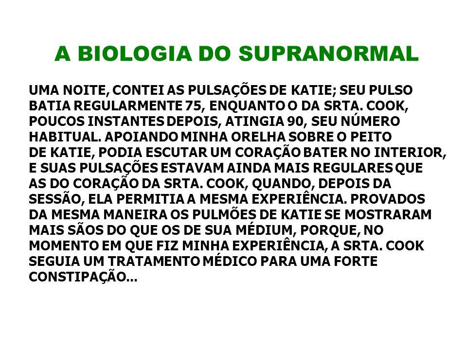 A BIOLOGIA DO SUPRANORMAL