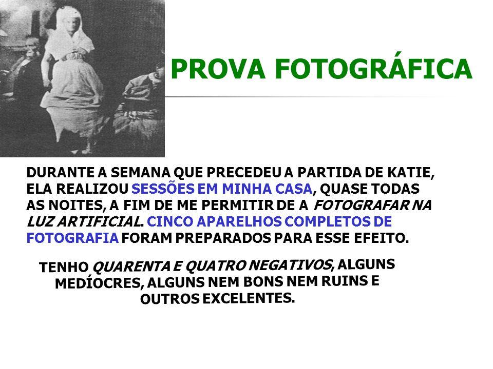 PROVA FOTOGRÁFICA DURANTE A SEMANA QUE PRECEDEU A PARTIDA DE KATIE,