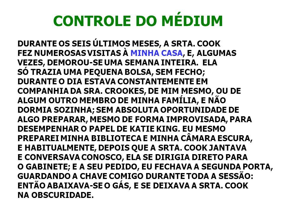 CONTROLE DO MÉDIUM DURANTE OS SEIS ÚLTIMOS MESES, A SRTA. COOK