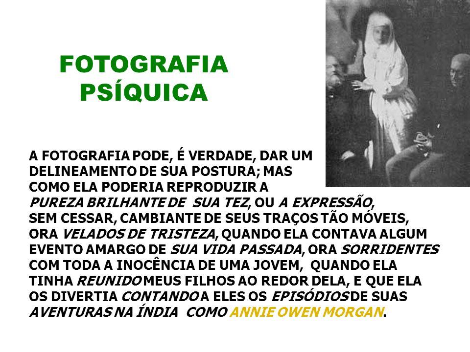 FOTOGRAFIA PSÍQUICA A FOTOGRAFIA PODE, É VERDADE, DAR UM
