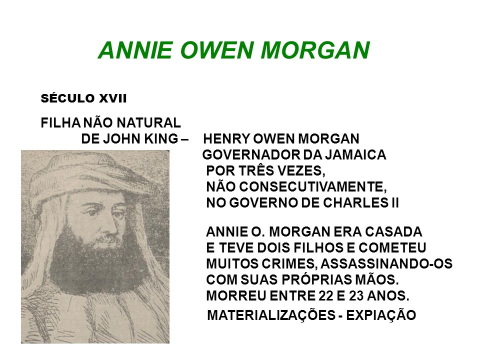 ANNIE OWEN MORGAN FILHA NÃO NATURAL DE JOHN KING – HENRY OWEN MORGAN