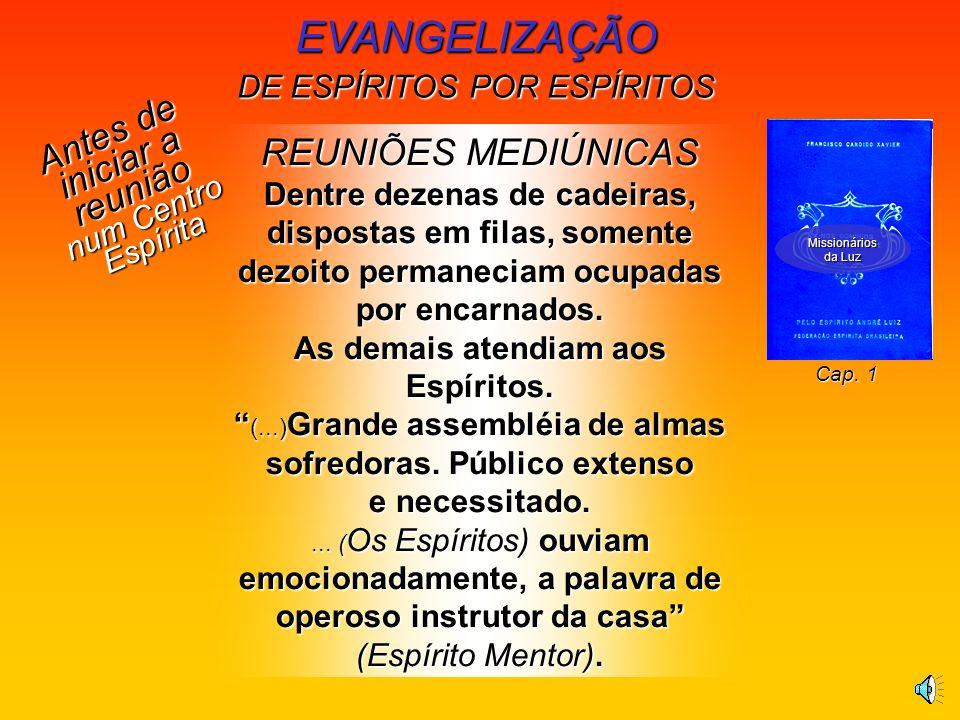 EVANGELIZAÇÃO DE ESPÍRITOS POR ESPÍRITOS