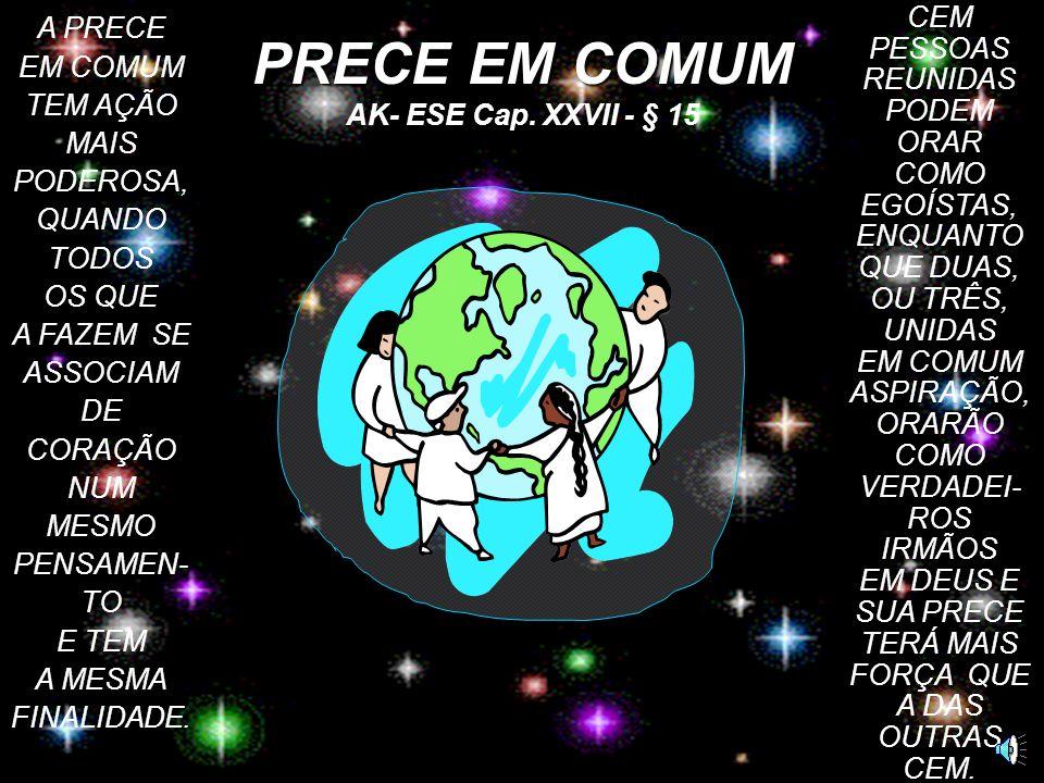 PRECE EM COMUM AK- ESE Cap. XXVII - § 15