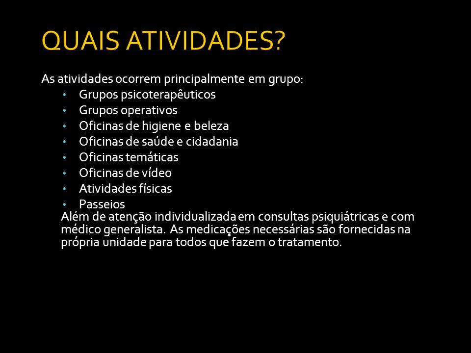 QUAIS ATIVIDADES As atividades ocorrem principalmente em grupo: