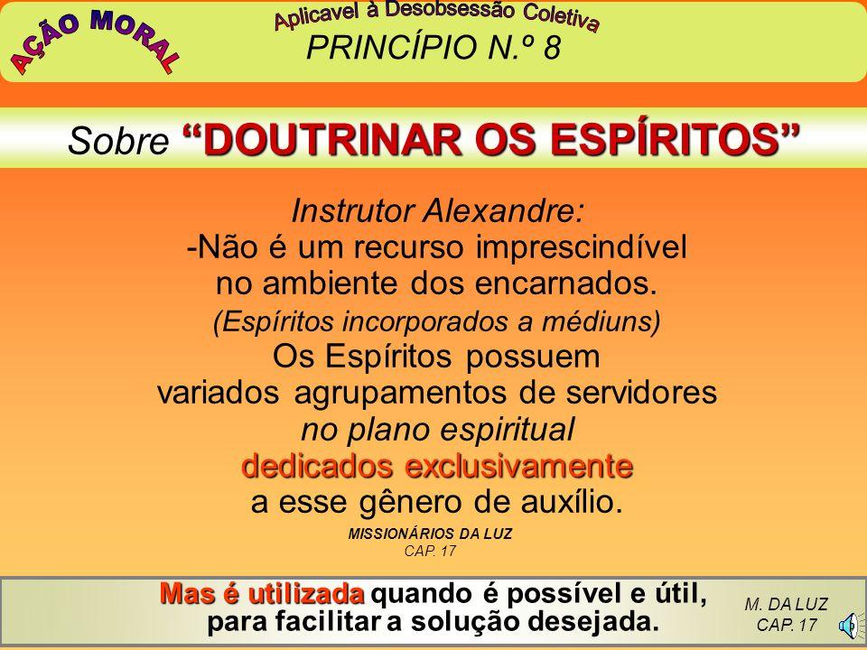 AÇÃO MORAL Sobre DOUTRINAR OS ESPÍRITOS PRINCÍPIO N.º 8