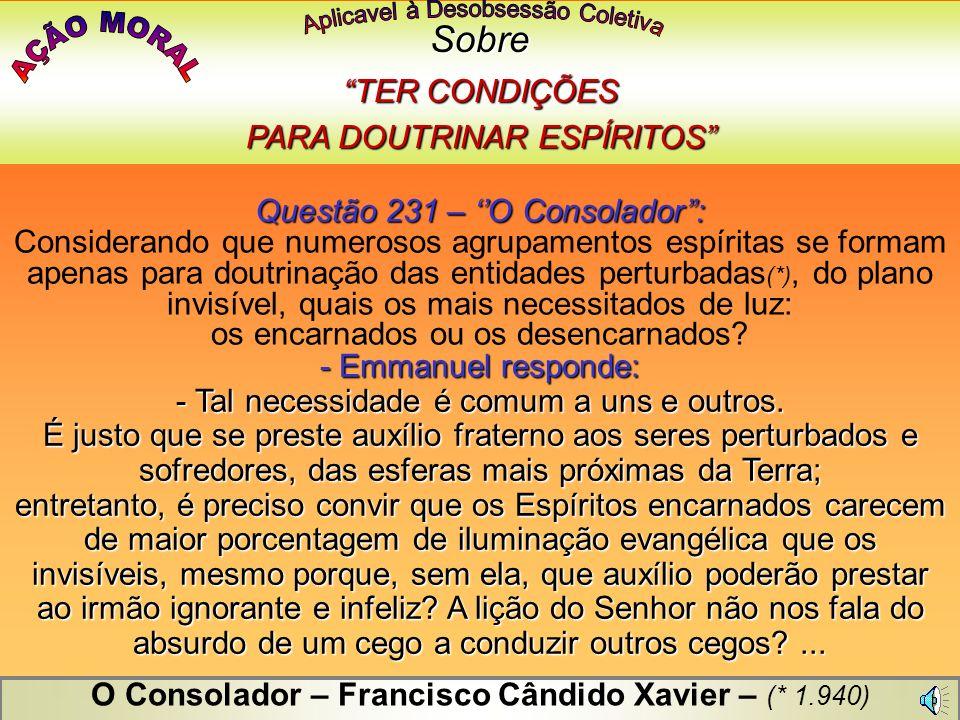 AÇÃO MORAL Sobre TER CONDIÇÕES PARA DOUTRINAR ESPÍRITOS