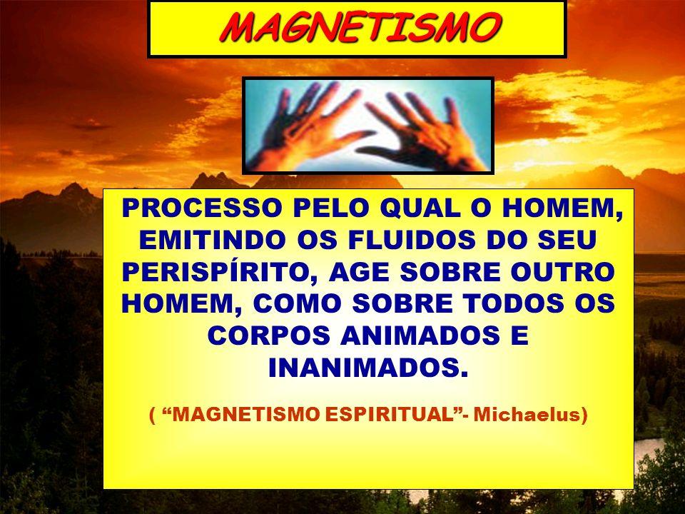 ( MAGNETISMO ESPIRITUAL - Michaelus)