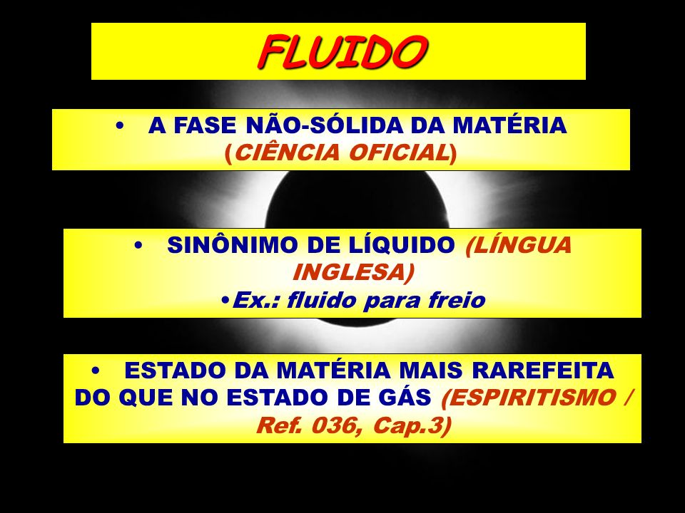 FLUIDO A FASE NÃO-SÓLIDA DA MATÉRIA (CIÊNCIA OFICIAL)