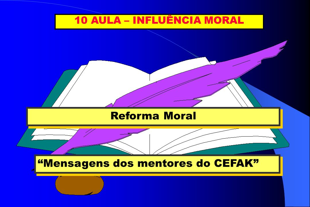 10 AULA – INFLUÊNCIA MORAL